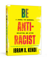 Be Antiracist: A Journal for Awareness, Reflection, and Action