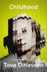 Childhood: The Copenhagen Trilogy: Book 1