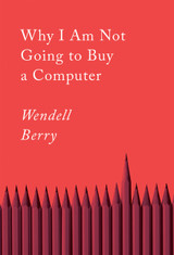 Why I Am Not Going to Buy a Computer: Essays