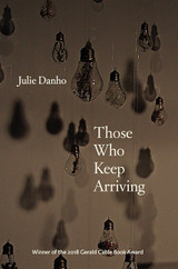 Those Who Keep Arriving (Gerald Cable Book Award)