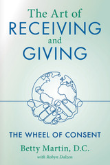 The Art of Receiving and Giving: The Wheel of Consent