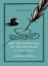 And the Earth Will Sit on the Moon: Essential Stories
