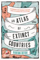 An Atlas of Extinct Countries
