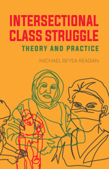 Intersectional Class Struggle: Theory and Practice