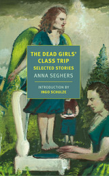 The Dead Girls' Class Trip: Selected Stories