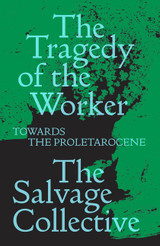 The Tragedy of the Worker: Towards the Proletarocene