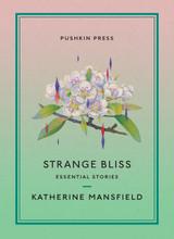 Strange Bliss: Essential Stories