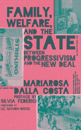 Family, Welfare, and the State: Between Progressivism and the New Deal, Second Edition