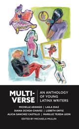 Multiverse: An Anthology of Latinx Writers