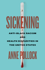 Sickening: Anti-Black Racism and Health Disparities in the United States