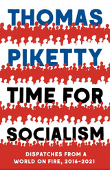 Time for Socialism: Dispatches from a World on Fire, 2016-2021