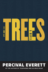 The Trees: A Novel
