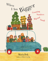 When I Am Bigger: Counting Numbers Big and Small