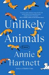 Unlikely Animals: A Novel