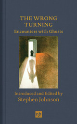 The Wrong Turning: Encounters with Ghosts: Encounters with Ghosts