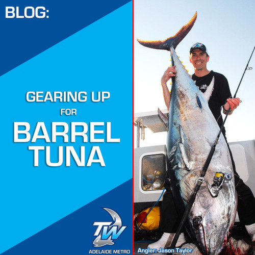 Gearing up for Barrel Southern Bluefin Tuna