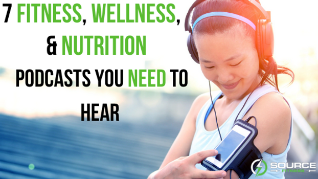 7 Fitness, Wellness, & Nutrition Podcasts You Need To Hear