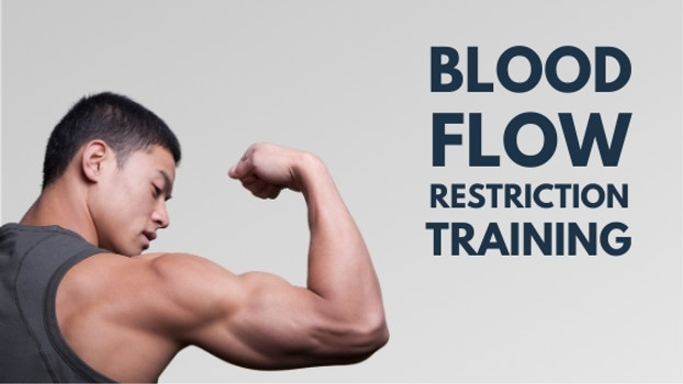 ​What is Blood Flow Restriction Training and How Can It Help Your Achieve Gains Quicker?