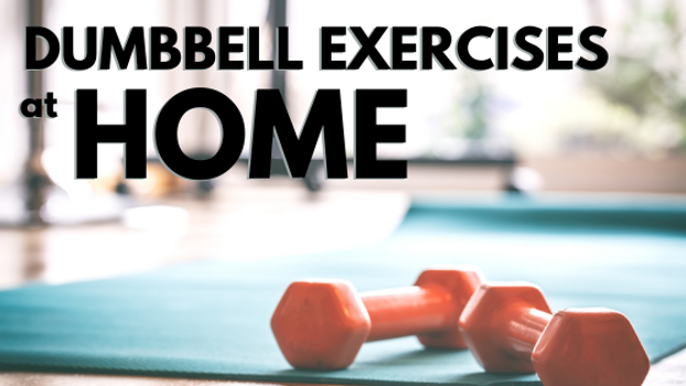 Dumbbell Exercises to Build Strength at Home