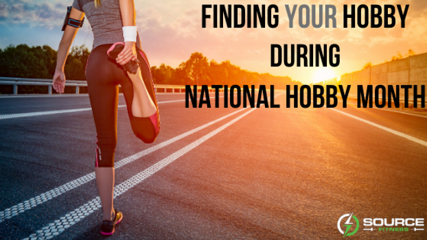 National Hobby Month! Sourcefitness