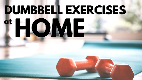 10 Dumbbell Exercises to Build Strength at Home