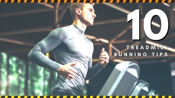 Staying Safe! 10 Treadmill Running Tips to Know