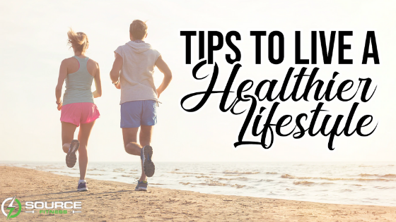 5 Tips to Live a Healthier Life | Sourcefitness.net