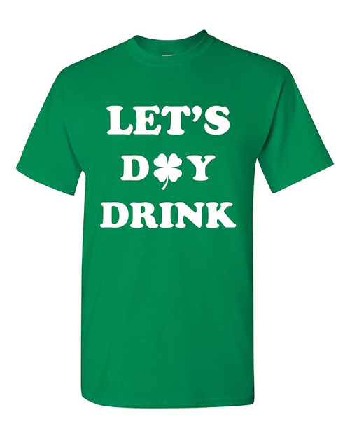 Let's Day Drink St. Patrick's Day Funny Irish T-Shirt