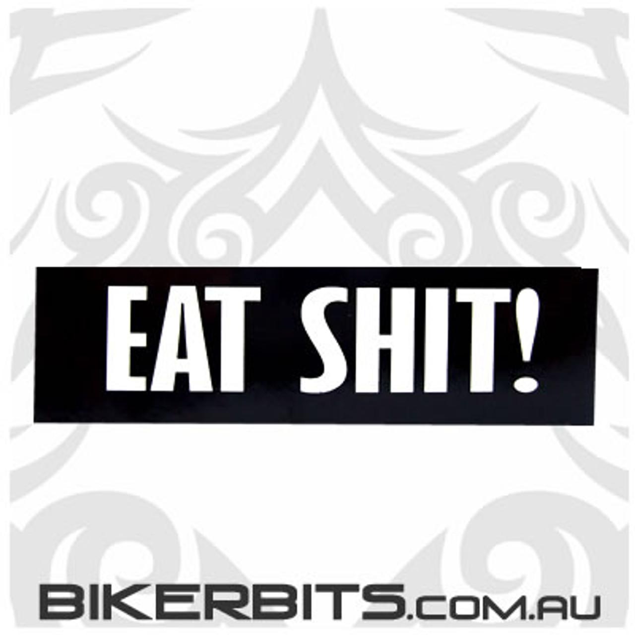 Helmet Sticker - Eat Shit!