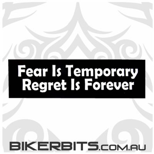 Helmet Sticker - Fear Is Temporary Regret Is Forever