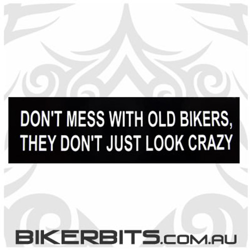 Helmet Sticker - Don't Mess With Old Bikers