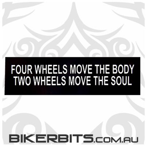 Helmet Sticker - Four Wheels Move The Body Two Wheels Moves The