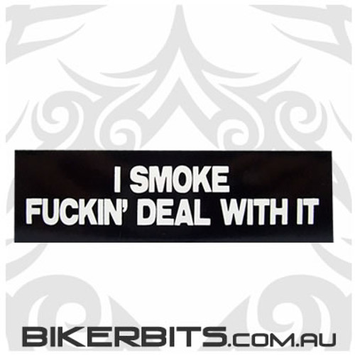 Helmet Sticker - I Smoke Fuckin' Deal With It