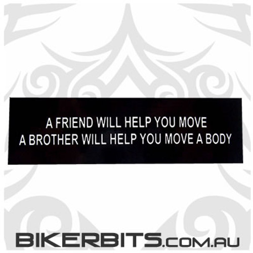 Helmet Sticker - A Friend Will Help You Move