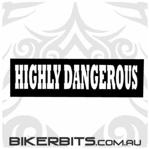 Helmet Sticker - Highly Dangerous