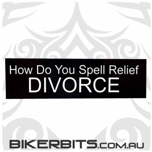 Helmet Sticker - How Do You Spell Relief DIVORCE