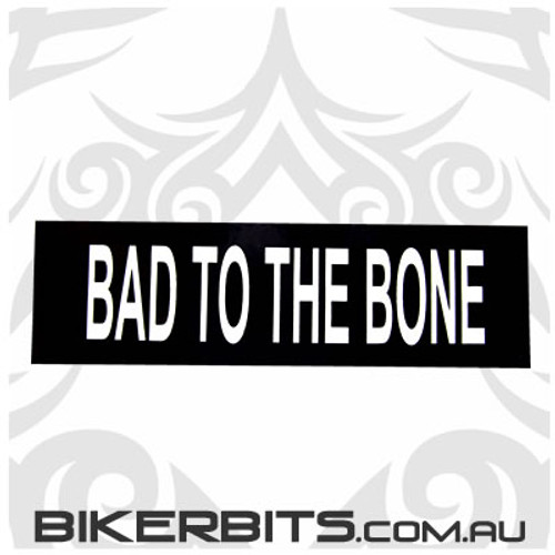 Helmet Sticker - Bad To The Bone