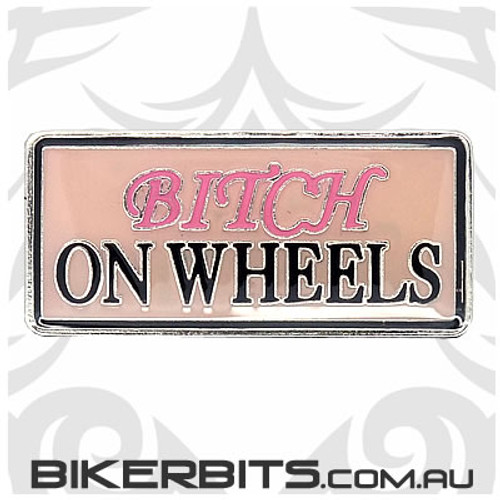 Lapel Pin - Bitch On Wheels
