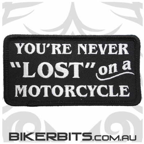 You're Never Lost On A Motorcycle Biker Patch