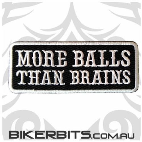 Biker Patch - More Balls Than Brains