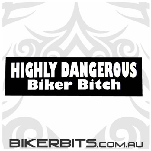 Helmet Sticker - Highly Dangerous Biker Bitch
