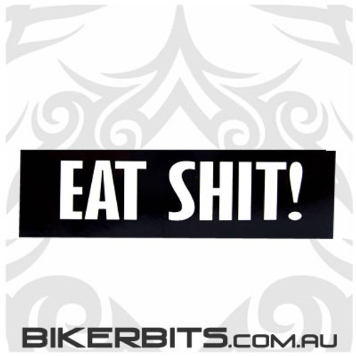 Helmet Sticker - Eat Shit!