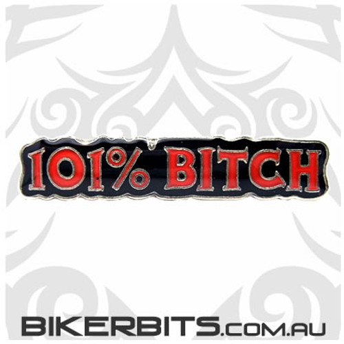 Lapel Pin - 101% Bitch