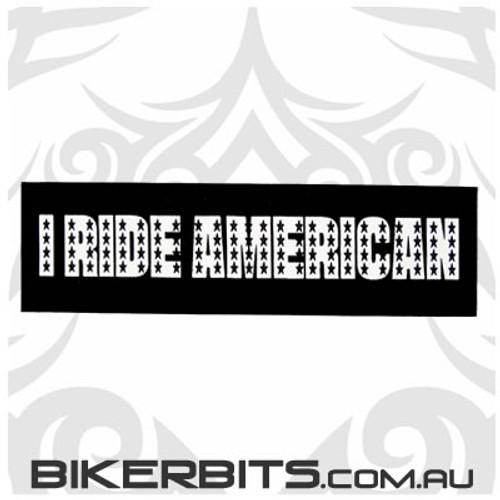 Helmet Sticker - I RIDE AMERICAN