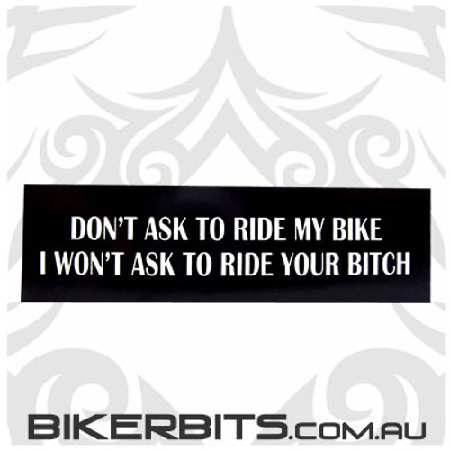 Helmet Sticker - Don't Ask To Ride My Bike