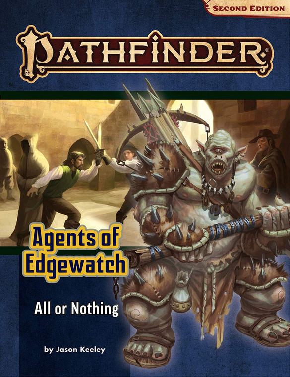 PATHFINDER RPG - SECOND EDITION ADVENTURE PATH: ALL OR NOTHING (AGENTS OF EDGEWATCH 3 OF 6)