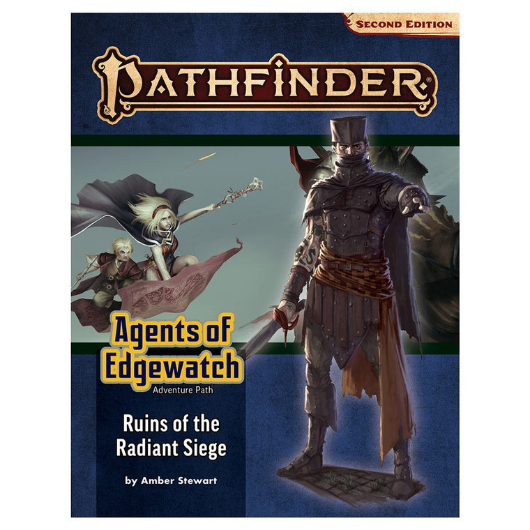 PATHFINDER RPG - SECOND EDITION ADVENTURE PATH: RUINS OF THE RADIANT SIEGE (AGENTS OF EDGEWATCH 6 OF 6)