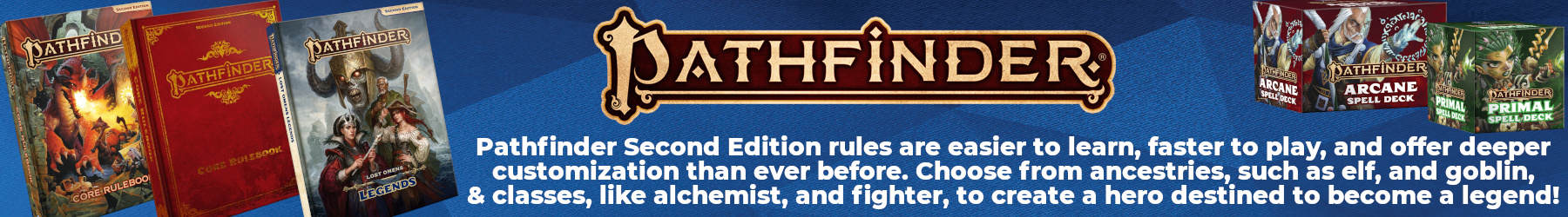 Pathfinder Second Edition rules are easier to learn, faster to play, and offer deeper customization than ever before. Choose from ancestries, such as elf, and goblin, & classes, like alchemist, and fighter, to create a hero destined to become a legend!