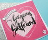 Girlfriend Card Romantic Birthday