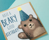 Beary Good Birthday Card
